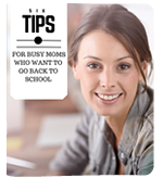 6 Tips for Moms Going Back to School